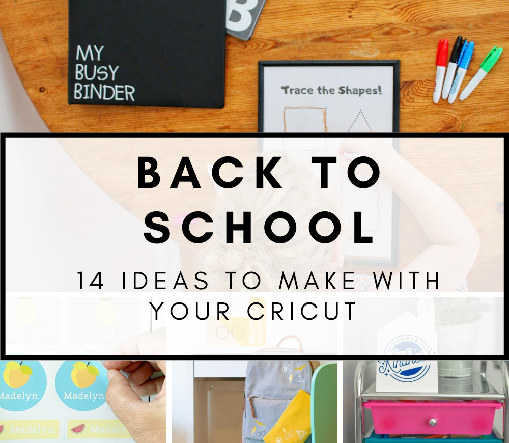 14 BACK TO SCHOOL PROJECTS TO MAKE WITH A CRICUT